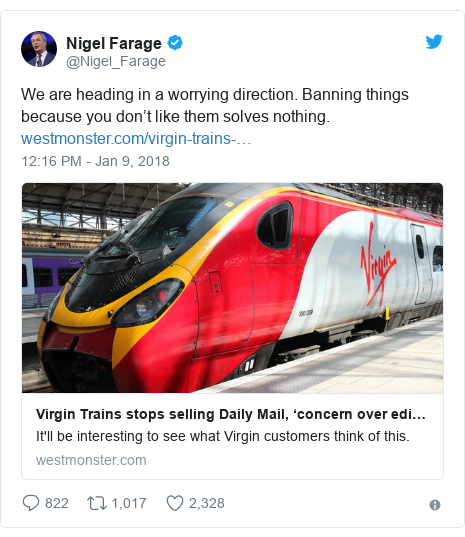 Twitter post by @Nigel_Farage: We are heading in a worrying direction. Banning things because you don't like them solves nothing.