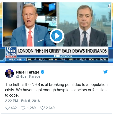 Twitter post by @Nigel_Farage: The truth is the NHS is at breaking point due to a population crisis. We haven't got enough hospitals, doctors or facilities to cope.