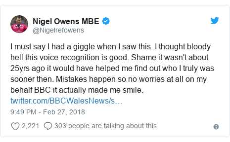 Twitter post by @Nigelrefowens: I must say I had a giggle when I saw this. I thought bloody hell this voice recognition is good. Shame it wasn't about 25yrs ago it would have helped me find out who I truly was sooner then. Mistakes happen so no worries at all on my behalf BBC it actually made me smile.