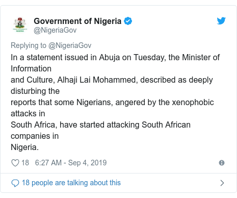 Ujumbe wa Twitter wa @NigeriaGov: In a statement issued in Abuja on Tuesday, the Minister of Informationand Culture, Alhaji Lai Mohammed, described as deeply disturbing thereports that some Nigerians, angered by the xenophobic attacks inSouth Africa, have started attacking South African companies inNigeria.