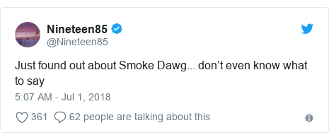 Twitter post by @Nineteen85: Just found out about Smoke Dawg... don't even know what to say