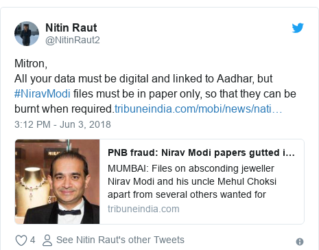 Twitter post by @NitinRaut2: Mitron,All your data must be digital and linked to Aadhar, but #NiravModi files must be in paper only, so that they can be burnt when required.