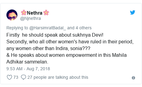 Twitter post by @Njnethra: Firstly  he should speak about sukhnya Devi! Secondly, who all other women's have ruled in their period, any women other than Indira, sonia???& He speaks about women empowerment in this Mahila Adhikar sammelan.
