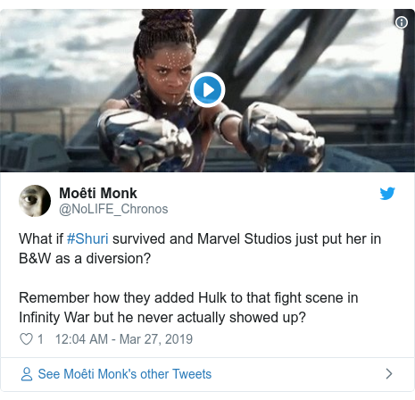 Twitter post by @NoLIFE_Chronos: What if #Shuri survived and Marvel Studios just put her in B&W as a diversion? Remember how they added Hulk to that fight scene in Infinity War but he never actually showed up?