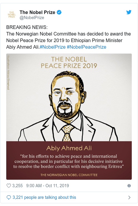 Twitter ubutumwa bwa @NobelPrize: BREAKING NEWS The Norwegian Nobel Committee has decided to award the Nobel Peace Prize for 2019 to Ethiopian Prime Minister Abiy Ahmed Ali.#NobelPrize #NobelPeacePrize