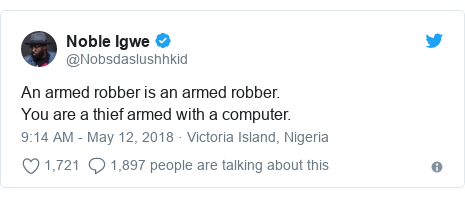 Twitter post by @Nobsdaslushhkid: An armed robber is an armed robber.You are a thief armed with a computer.