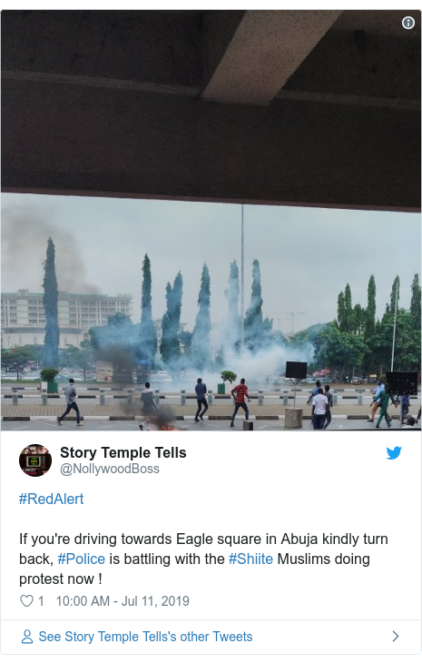 Twitter wallafa daga @NollywoodBoss: #RedAlert If you're driving towards Eagle square in Abuja kindly turn back, #Police is battling with the #Shiite Muslims doing protest now !