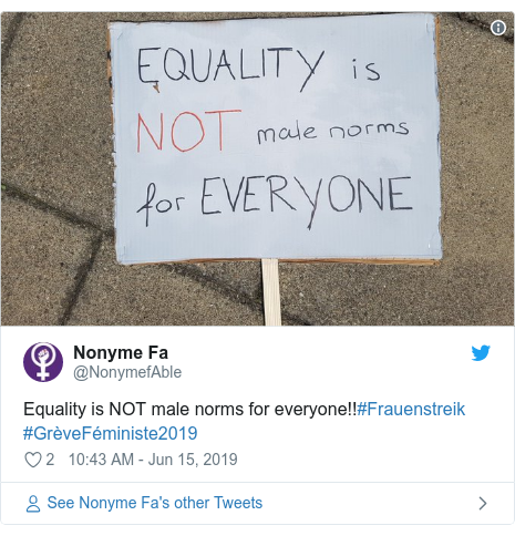 Twitter post by @NonymefAble: Equality is NOT male norms for everyone!!#Frauenstreik #GrèveFéministe2019