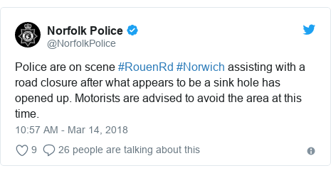 Twitter post by @NorfolkPolice: Police are on scene #RouenRd #Norwich assisting with a road closure after what appears to be a sink hole has opened up. Motorists are advised to avoid the area at this time.