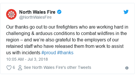 Twitter post by @NorthWalesFire: Our thanks go out to our firefighters who are working hard in challenging & arduous conditions to combat wildfires in the region – and we're also grateful to the employers of our retained staff who have released them from work to assist us with incidents #proud #thanks