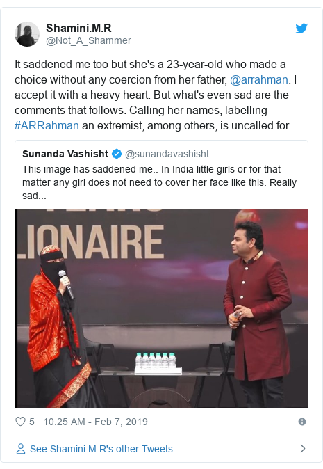 Twitter post by @Not_A_Shammer: It saddened me too but she's a 23-year-old who made a choice without any coercion from her father, @arrahman. I accept it with a heavy heart. But what's even sad are the comments that follows. Calling her names, labelling #ARRahman an extremist, among others, is uncalled for.
