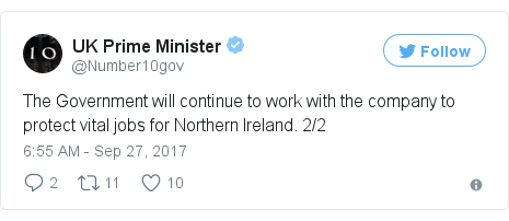 Twitter post by @Number10gov: The Government will continue to work with the company to protect vital jobs for Northern Ireland. 2/2
