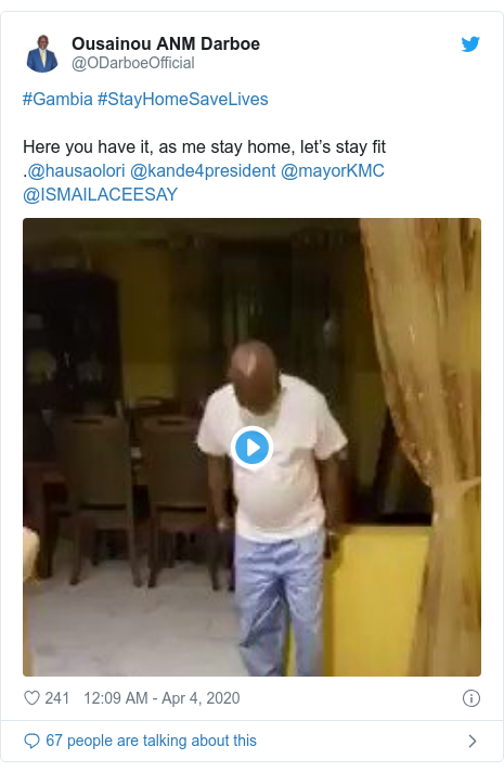 Twitter post by @ODarboeOfficial: #Gambia #StayHomeSaveLives Here you have it, as me stay home, let's stay fit .@hausaolori @kande4president @mayorKMC @ISMAILACEESAY