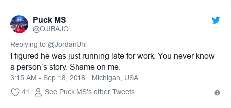 Twitter post by @OJIBAJO: I figured he was just running late for work. You never know a person's story. Shame on me.