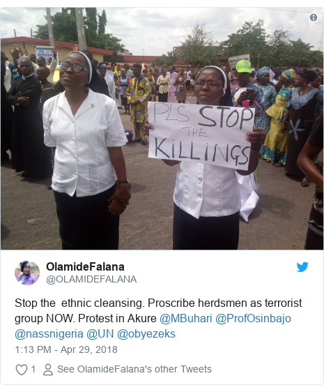 Twitter post by @OLAMIDEFALANA: Stop the  ethnic cleansing. Proscribe herdsmen as terrorist group NOW. Protest in Akure @MBuhari @ProfOsinbajo @nassnigeria @UN @obyezeks