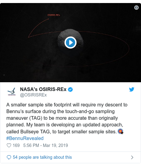 Twitter post by @OSIRISREx: A smaller sample site footprint will require my descent to Bennu's surface during the touch-and-go sampling maneuver (TAG) to be more accurate than originally planned. My team is developing an updated approach, called Bullseye TAG, to target smaller sample sites.🎯 #BennuRevealed