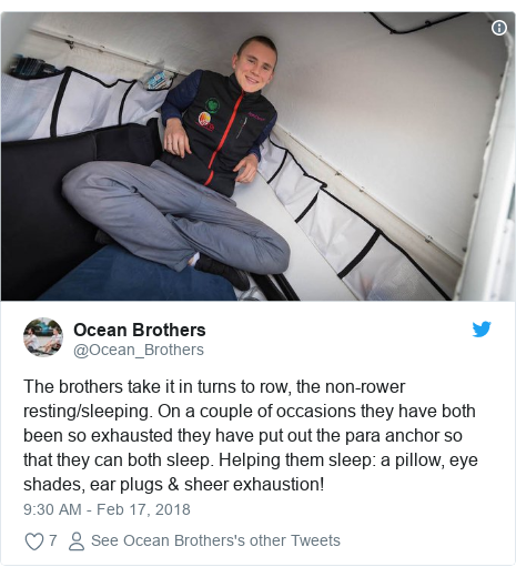Twitter post by @Ocean_Brothers: The brothers take it in turns to row, the non-rower resting/sleeping. On a couple of occasions they have both been so exhausted they have put out the para anchor so that they can both sleep. Helping them sleep  a pillow, eye shades, ear plugs & sheer exhaustion!