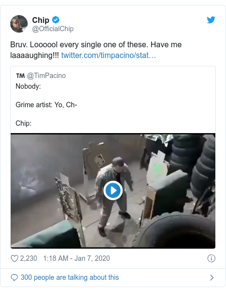Twitter post by @OfficialChip: Bruv. Loooool every single one of these. Have me laaaaughing!!!