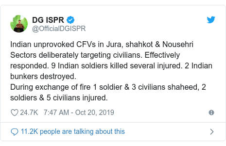 Twitter post by @OfficialDGISPR: Indian unprovoked CFVs in Jura, shahkot & Nousehri Sectors deliberately targeting civilians. Effectively responded. 9 Indian soldiers killed several injured. 2 Indian bunkers destroyed.During exchange of fire 1 soldier & 3 civilians shaheed, 2 soldiers & 5 civilians injured.