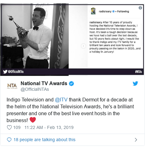 Twitter post by @OfficialNTAs: Indigo Television and @ITV thank Dermot for a decade at the helm of the National Television Awards, he's a brilliant presenter and one of the best live event hosts in the business! ❤️
