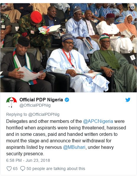 Twitter post by @OfficialPDPNig: Delegates and other members of the @APCNigeria were horrified when aspirants were being threatened, harassed and in some cases, paid and handed written orders to mount the stage and announce their withdrawal for aspirants listed by nervous @MBuhari, under heavy security presence.