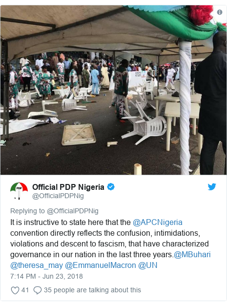 Twitter post by @OfficialPDPNig: It is instructive to state here that the @APCNigeria  convention directly reflects the confusion, intimidations, violations and descent to fascism, that have characterized governance in our nation in the last three years.@MBuhari @theresa_may @EmmanuelMacron @UN