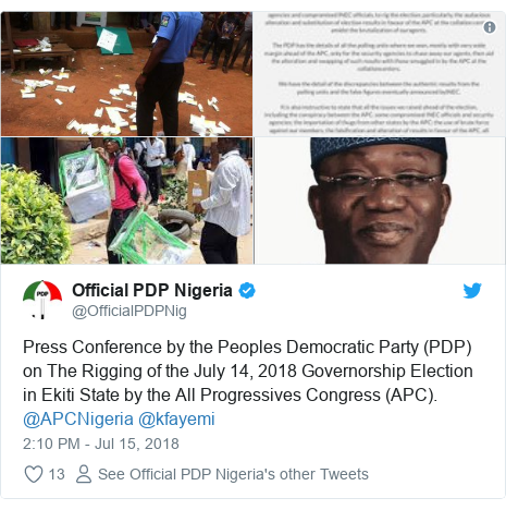 Twitter post by @OfficialPDPNig: Press Conference by the Peoples Democratic Party (PDP) on The Rigging of the July 14, 2018 Governorship Election in Ekiti State by the All Progressives Congress (APC). @APCNigeria @kfayemi