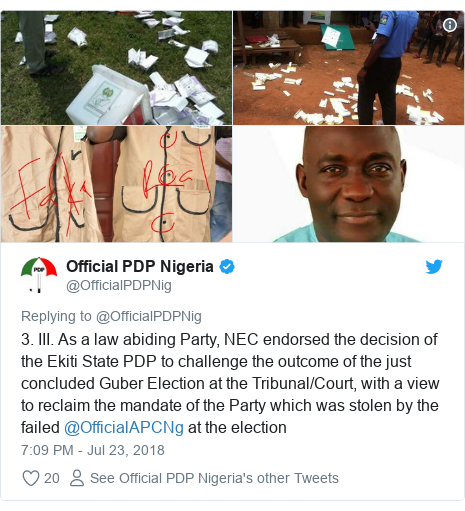 Twitter post by @OfficialPDPNig: 3. III. As a law abiding Party, NEC endorsed the decision of the Ekiti State PDP to challenge the outcome of the just concluded Guber Election at the Tribunal/Court, with a view to reclaim the mandate of the Party which was stolen by the failed @OfficialAPCNg at the election