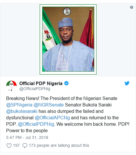 Twitter post by @OfficialPDPNig: Breaking News! The President of the Nigerian Senate @SPNigeria @NGRSenate Senator Bukola Saraki @bukolasaraki has also dumped the failed and dysfunctional @OfficialAPCNg and has returned to the PDP. @OfficialPDPNig. We welcome him back home. PDP! Power to the people