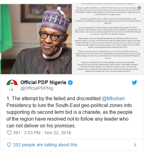 Twitter post by @OfficialPDPNig: 1. The attempt by the failed and discredited @Mbuhari Presidency to lure the South-East geo-political zones into supporting its second term bid is a charade, as the people of the region have resolved not to follow any leader who can not deliver on his promises.