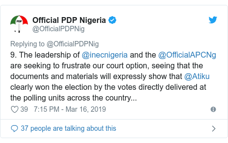 Twitter post by @OfficialPDPNig: 9. The leadership of @inecnigeria and the @OfficialAPCNg are seeking to frustrate our court option, seeing that the documents and materials will expressly show that @Atiku clearly won the election by the votes directly delivered at the polling units across the country...