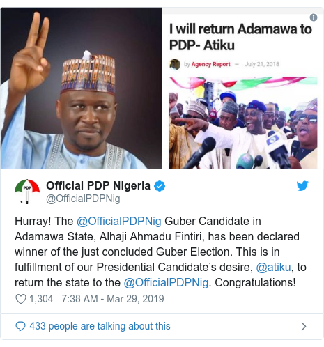 Twitter wallafa daga @OfficialPDPNig: Hurray! The @OfficialPDPNig Guber Candidate in Adamawa State, Alhaji Ahmadu Fintiri, has been declared winner of the just concluded Guber Election. This is in fulfillment of our Presidential Candidate's desire, @atiku, to return the state to the @OfficialPDPNig. Congratulations!