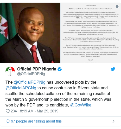 Twitter post by @OfficialPDPNig: The @OfficialPDPNig has uncovered plots by the @OfficialAPCNg to cause confusion in Rivers state and scuttle the scheduled collation of the remaining results of the March 9 governorship election in the state, which was won by the PDP and its candidate, @GovWike.