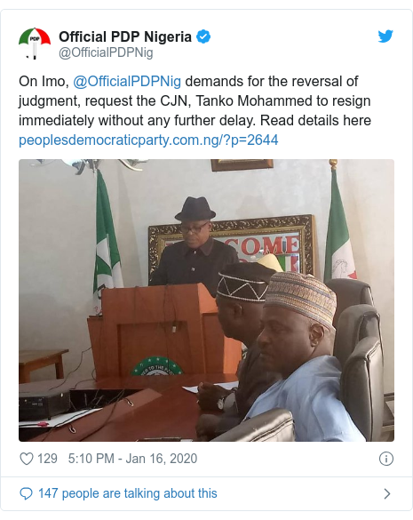Twitter post by @OfficialPDPNig: On Imo, @OfficialPDPNig demands for the reversal of judgment, request the CJN, Tanko Mohammed to resign immediately without any further delay. Read details here
