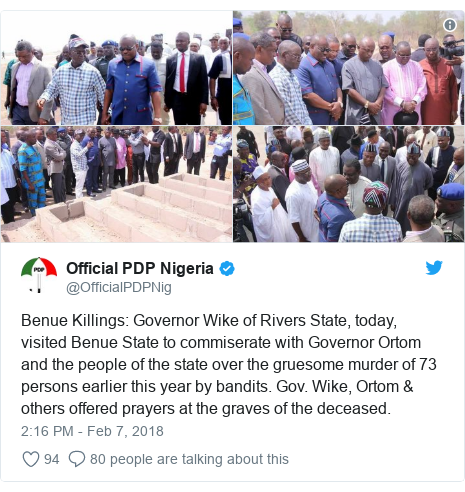 Twitter post by @OfficialPDPNig: Benue Killings  Governor Wike of Rivers State, today, visited Benue State to commiserate with Governor Ortom and the people of the state over the gruesome murder of 73 persons earlier this year by bandits. Gov. Wike, Ortom & others offered prayers at the graves of the deceased.