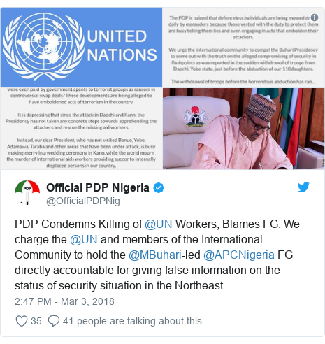 Twitter post by @OfficialPDPNig: PDP Condemns Killing of @UN Workers, Blames FG. We charge the @UN and members of the International Community to hold the @MBuhari-led @APCNigeria FG directly accountable for giving false information on the status of security situation in the Northeast.