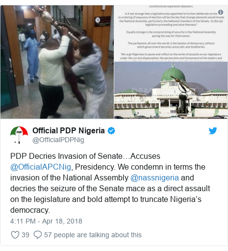 Twitter post by @OfficialPDPNig: PDP Decries Invasion of Senate…Accuses @OfficialAPCNig, Presidency. We condemn in terms the invasion of the National Assembly @nassnigeria and decries the seizure of the Senate mace as a direct assault on the legislature and bold attempt to truncate Nigeria's democracy.