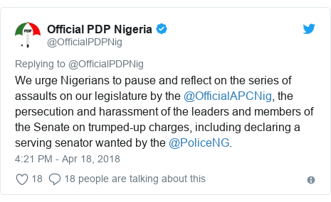 Twitter post by @OfficialPDPNig: We urge Nigerians to pause and reflect on the series of assaults on our legislature by the @OfficialAPCNig, the persecution and harassment of the leaders and members of the Senate on trumped-up charges, including declaring a serving senator wanted by the @PoliceNG.