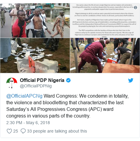 Twitter post by @OfficialPDPNig: @OfficialAPCNg Ward Congress  We condemn in totality, the violence and bloodletting that characterized the last Saturday's All Progressives Congress (APC) ward congress in various parts of the country.