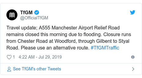 Twitter post by @OfficialTfGM: Travel update; A555 Manchester Airport Relief Road remains closed this morning due to flooding. Closure runs from Chester Road at Woodford, through Gilbent to Styal Road. Please use an alternative route. #TfGMTraffic