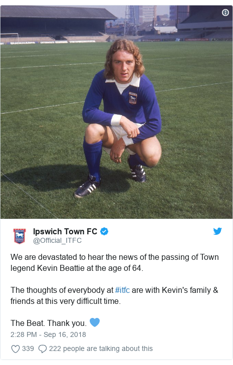 Twitter post by @Official_ITFC: We are devastated to hear the news of the passing of Town legend Kevin Beattie at the age of 64.The thoughts of everybody at #itfc are with Kevin's family & friends at this very difficult time.The Beat. Thank you. 💙