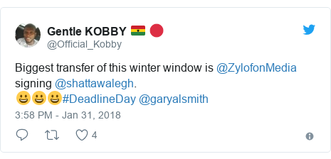 Twitter post by @Official_Kobby: Biggest transfer of this winter window is @ZylofonMedia signing @shattawalegh.😀😀😀#DeadlineDay @garyalsmith