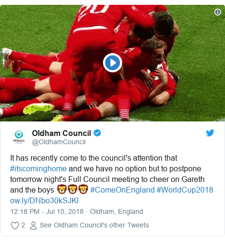Twitter post by @OldhamCouncil: It has recently come to the council's attention that #itscominghome and we have no option but to postpone tomorrow night's Full Council meeting to cheer on Gareth and the boys 🦁🦁🦁 #ComeOnEngland #WorldCup2018