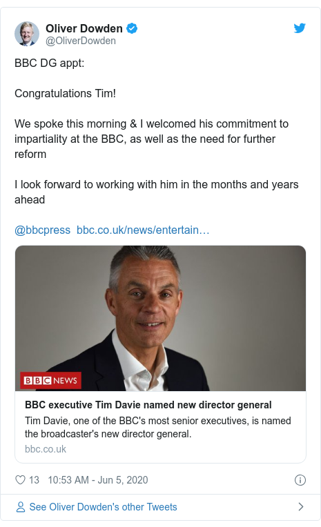 Twitter post by @OliverDowden: BBC DG appt Congratulations Tim!We spoke this morning & I welcomed his commitment to impartiality at the BBC, as well as the need for further reform I look forward to working with him in the months and years ahead @bbcpress