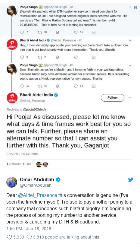 Twitter post by @OmarAbdullah: Dear @Airtel_Presence this conversation is genuine (I've seen the timeline myself). I refuse to pay another penny to a company that condones such blatant bigotry. I'm beginning the process of porting my number to another service provider & canceling my DTH & Broadband.