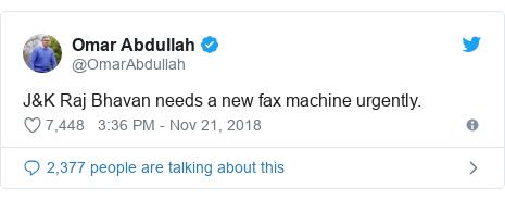 Twitter post by @OmarAbdullah: J&K Raj Bhavan needs a new fax machine urgently.
