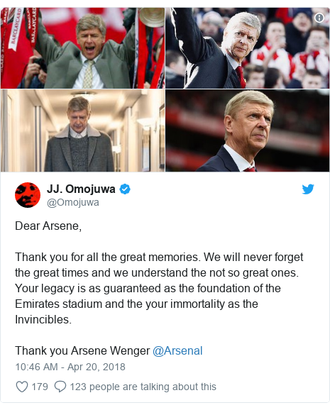 Twitter post by @Omojuwa: Dear Arsene,Thank you for all the great memories. We will never forget the great times and we understand the not so great ones. Your legacy is as guaranteed as the foundation of the Emirates stadium and the your immortality as the Invincibles. Thank you Arsene Wenger @Arsenal