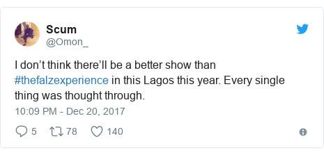 Twitter post by @Omon_: I don't think there'll be a better show than #thefalzexperience in this Lagos this year. Every single thing was thought through.