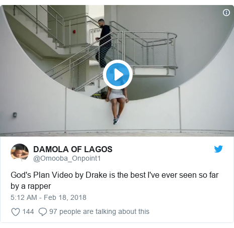 Twitter post by @Omooba_Onpoint1: God's Plan Video by Drake is the best I've ever seen so far by a rapper