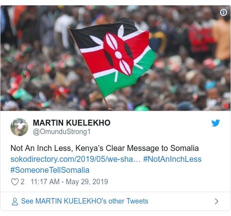 Twitter waxaa daabacay @OmunduStrong1: Not An Inch Less, Kenya's Clear Message to Somalia  #NotAnInchLess  #SomeoneTellSomalia